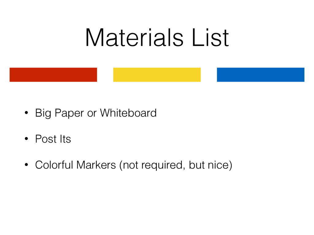 Materials List • Big Paper or Whiteboard • Post...