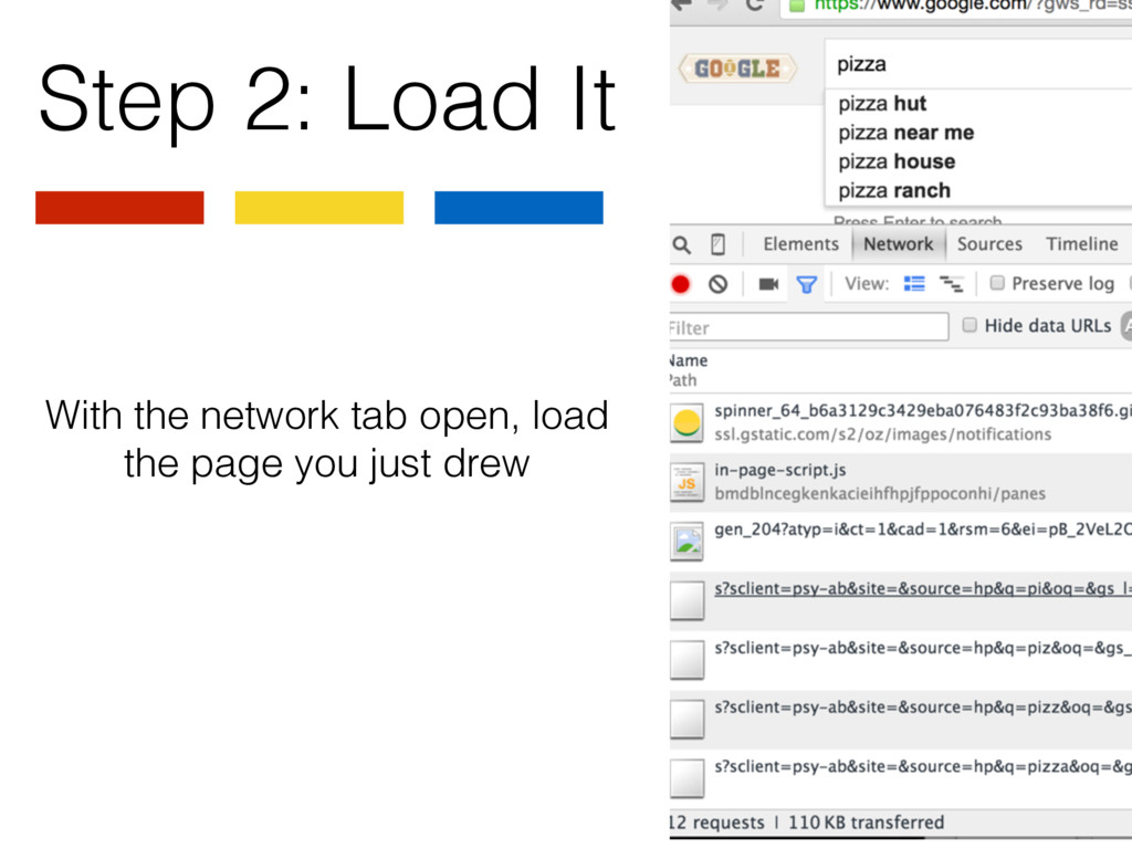 Step 2: Load It With the network tab open, load...