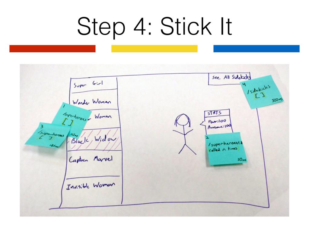 Step 4: Stick It