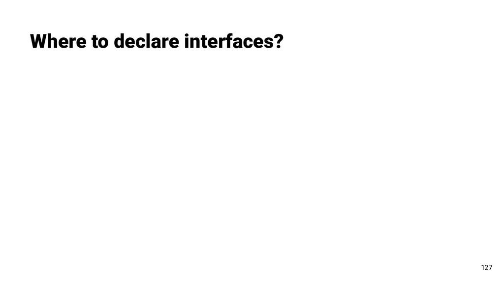 Where to declare interfaces? 127