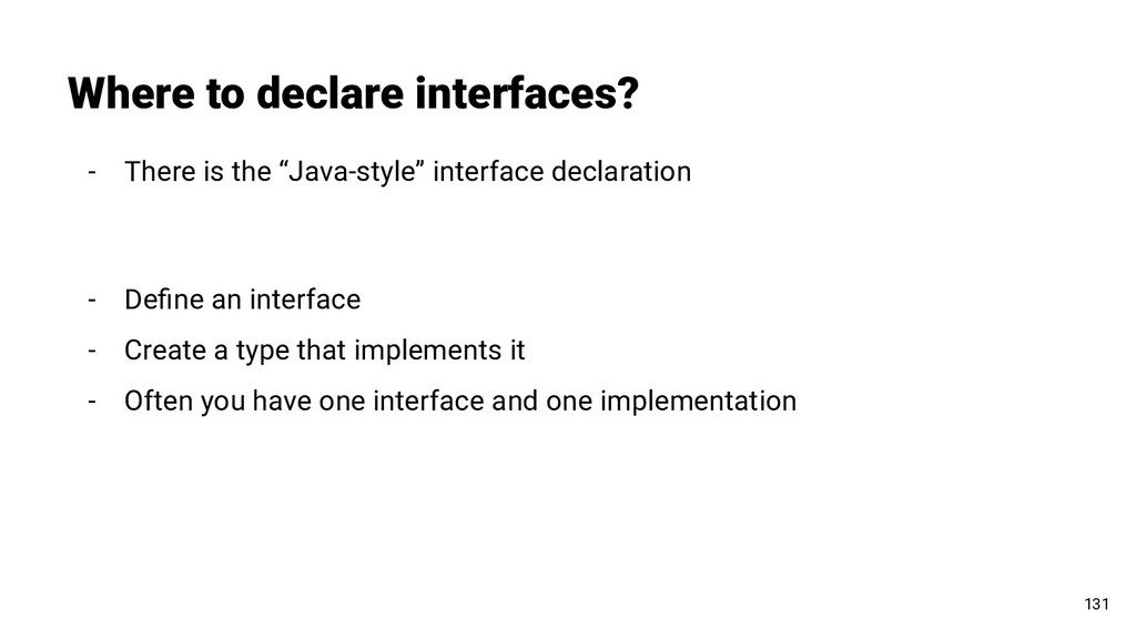 Where to declare interfaces? 131 - There is the...