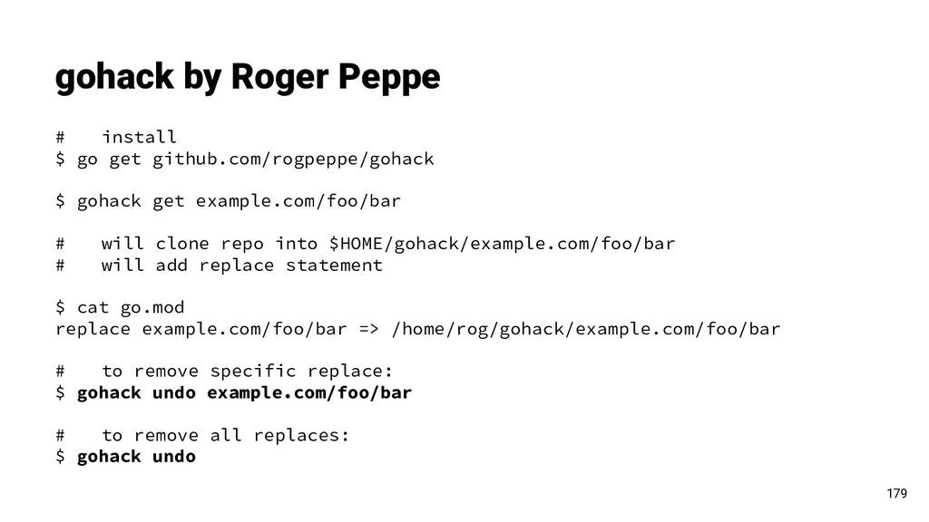 gohack by Roger Peppe 179 # install $ go get gi...