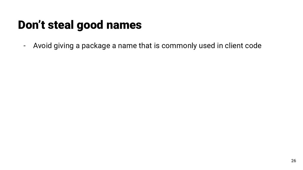 - Avoid giving a package a name that is commonl...