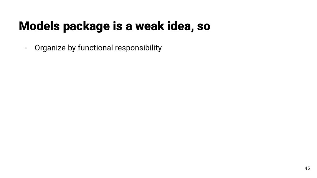 - Organize by functional responsibility Models ...