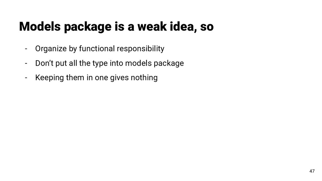 Models package is a weak idea, so 47 - Organize...