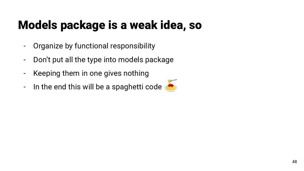 Models package is a weak idea, so 48 - Organize...