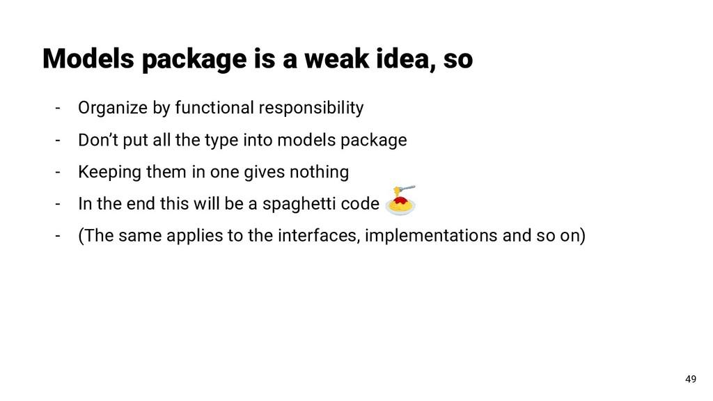 Models package is a weak idea, so 49 - Organize...