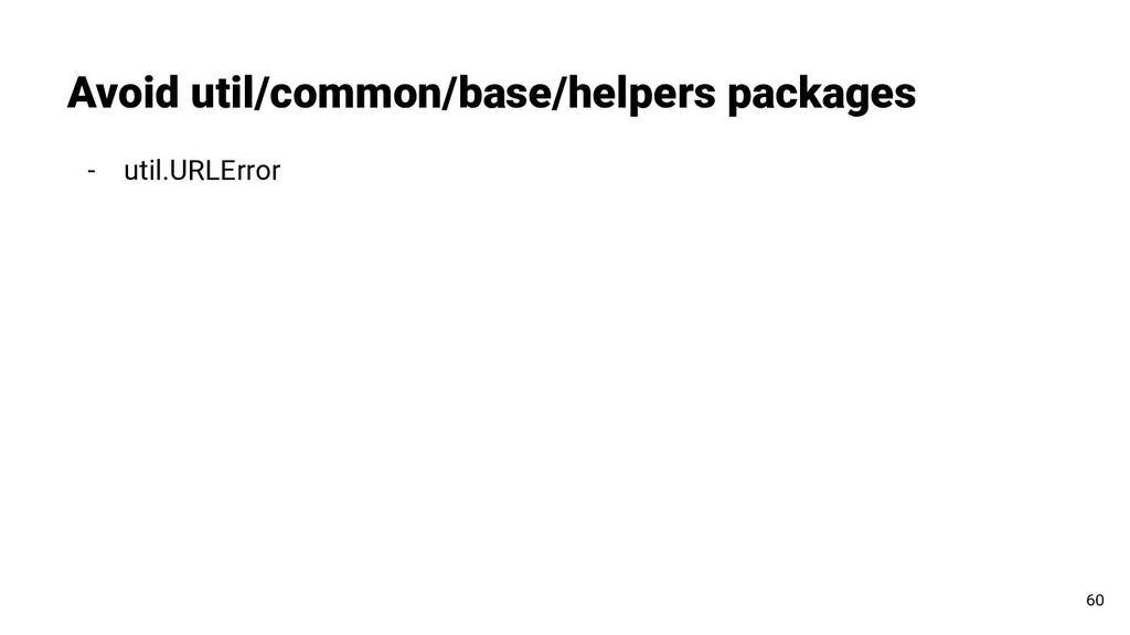 - util.URLError Avoid util/common/base/helpers ...