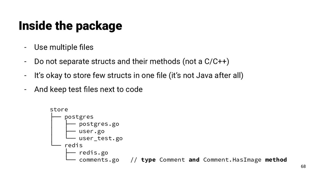 - Use multiple files - Do not separate structs a...