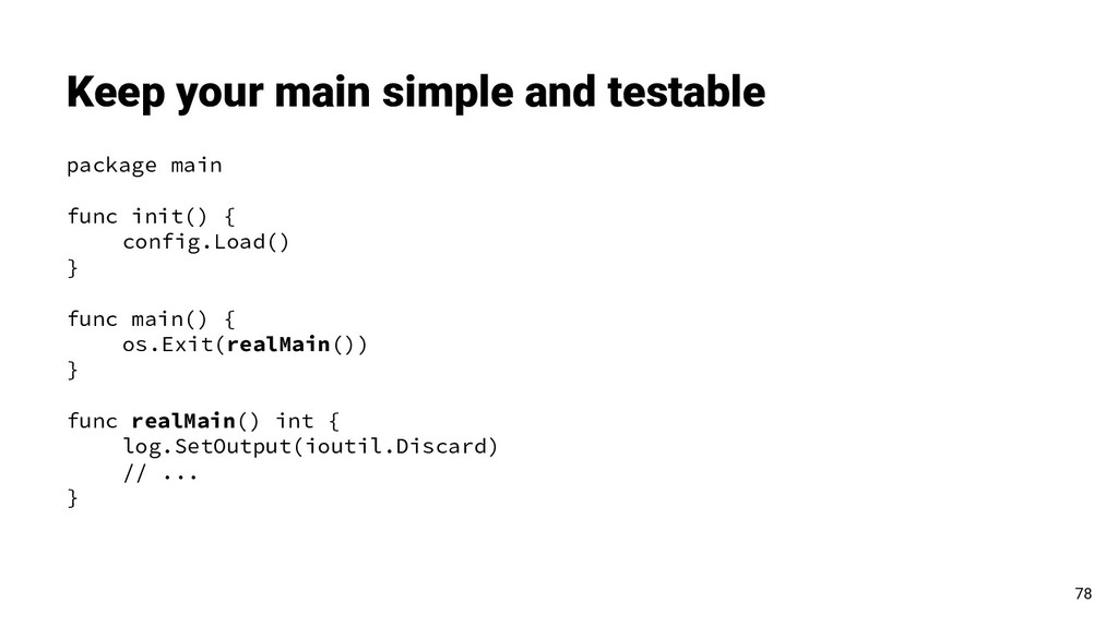 Keep your main simple and testable 78 package m...