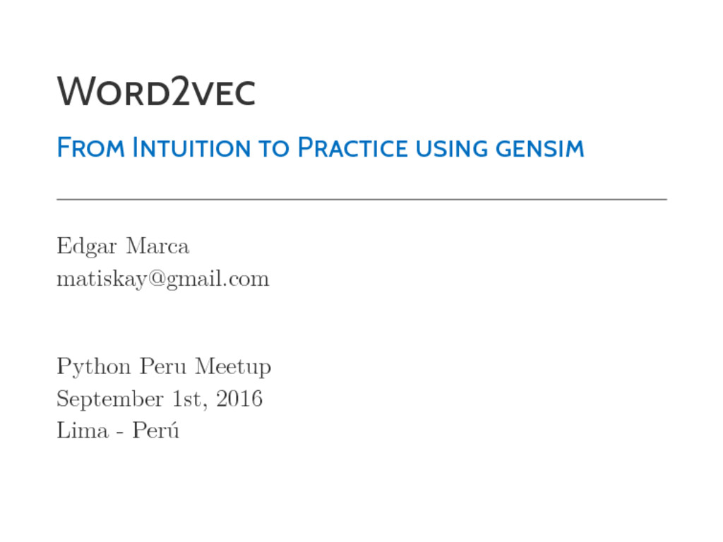 WORD2VEC FROM INTUITION TO PRACTICE USING GENSI...
