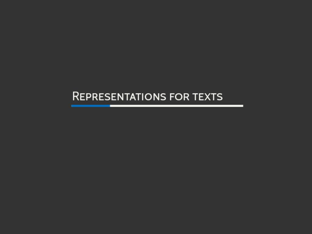REPRESENTATIONS FOR TEXTS