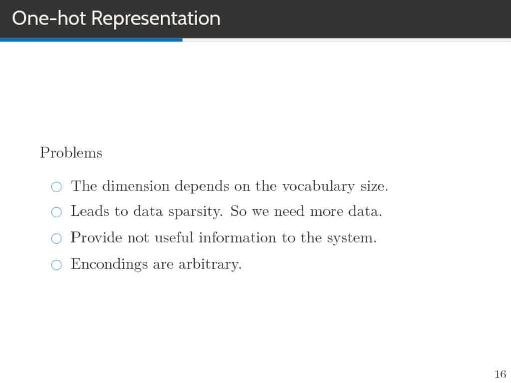 One-hot Representation Problems The dimension d...