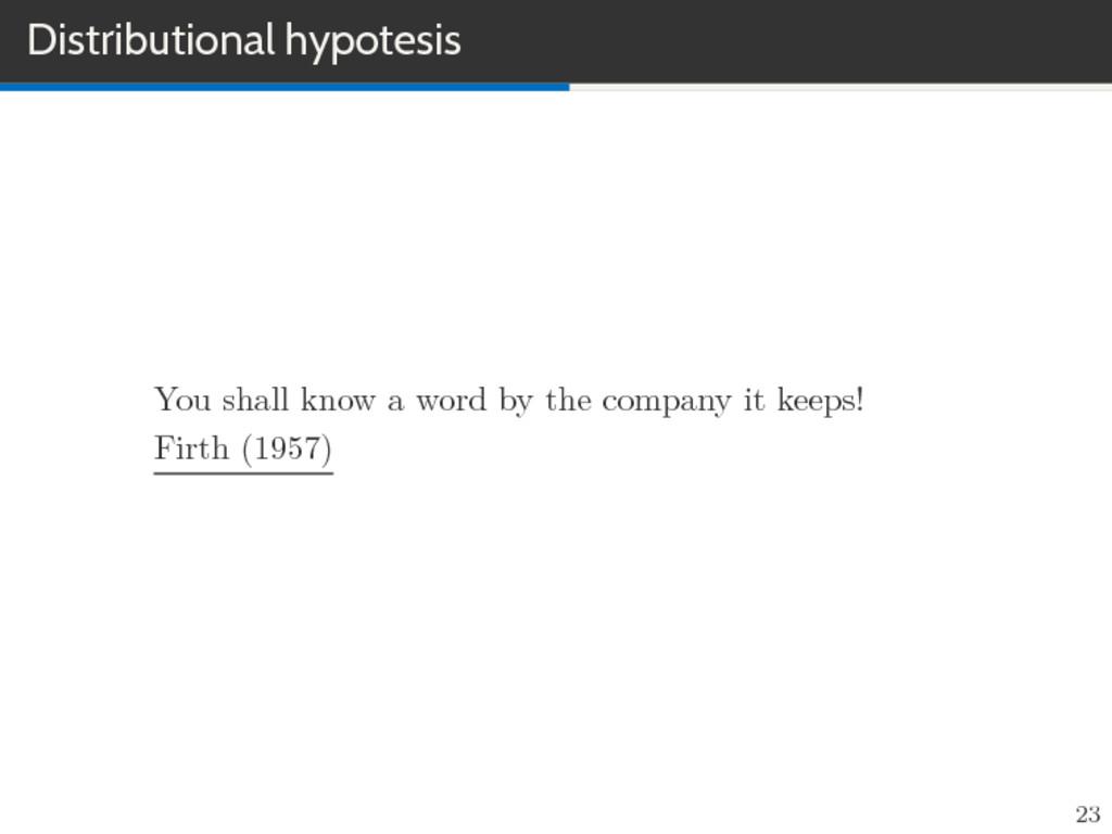 Distributional hypotesis You shall know a word ...