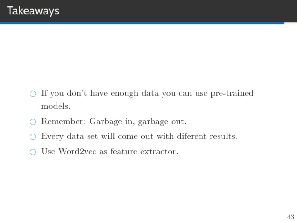 Takeaways If you don't have enough data you can...