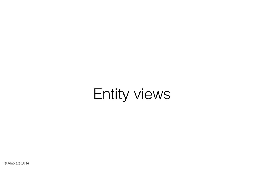 Entity views © Ambiata 2014