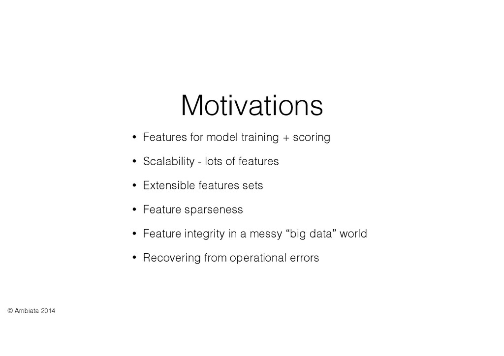 Motivations • Features for model training + sco...