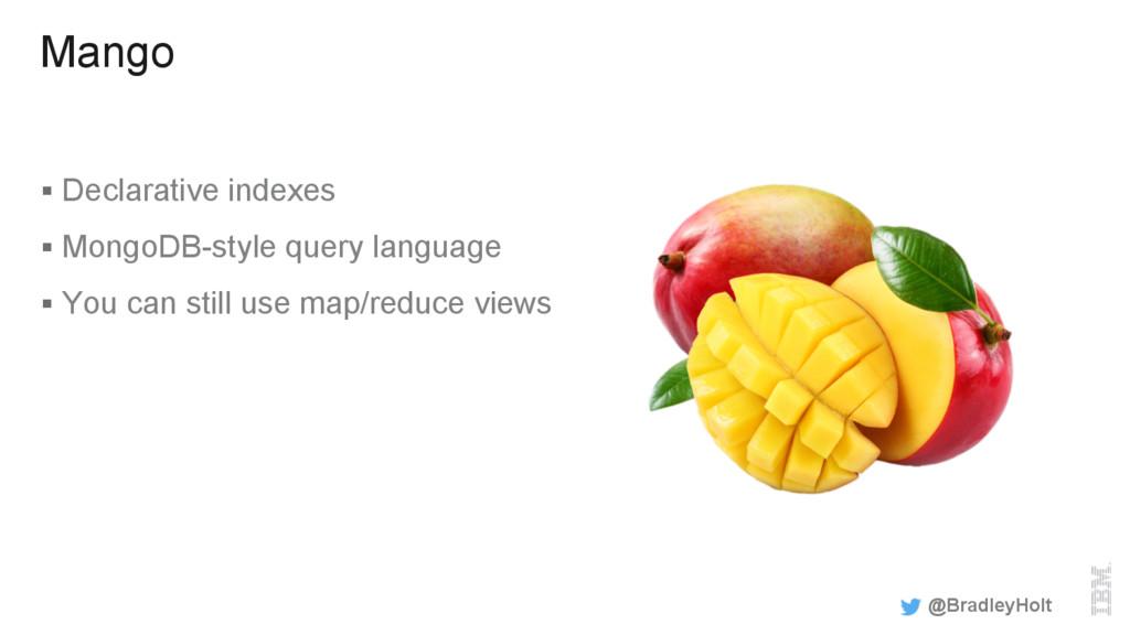Mango § Declarative indexes § MongoDB-style q...