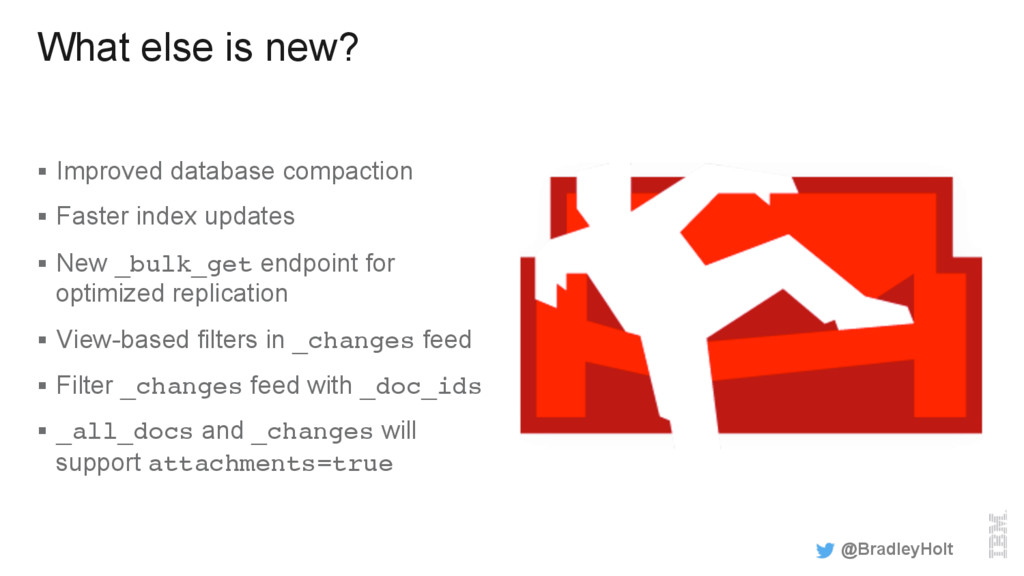 What else is new? §  Improved database compacti...