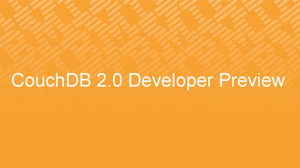 CouchDB 2.0 Developer Preview