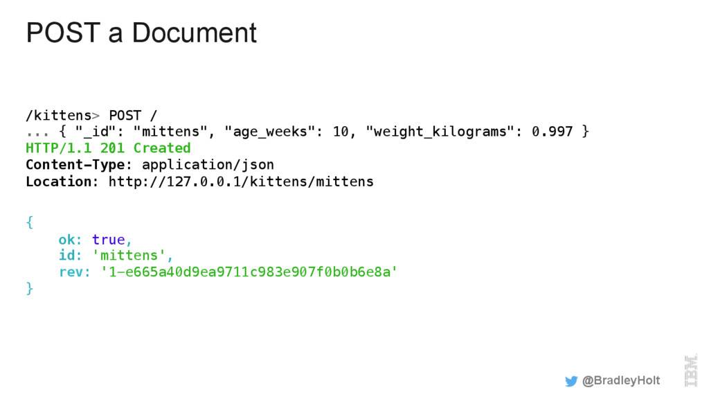 "POST a Document /kittens> POST /! ... { ""_id"": ..."