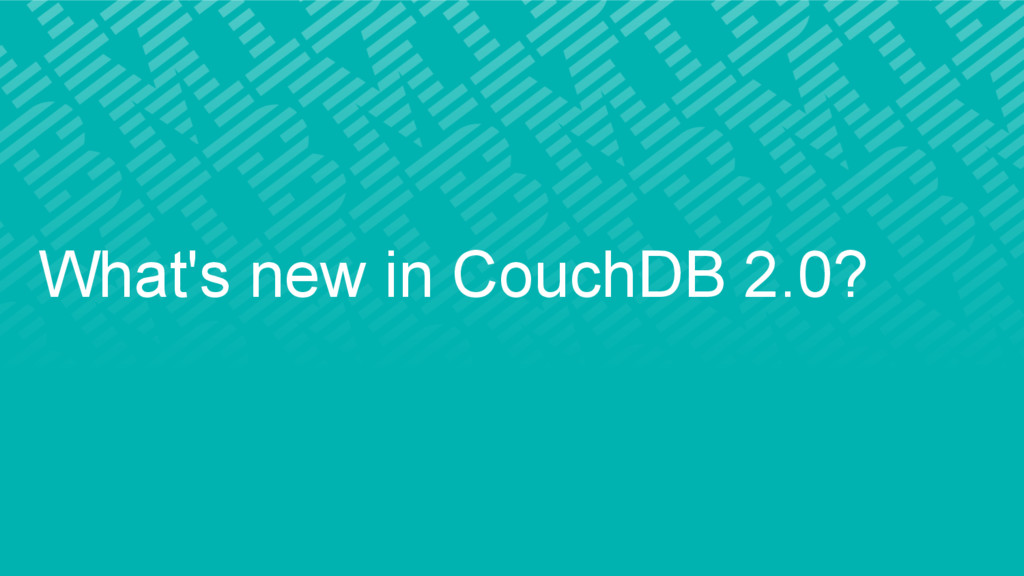 What's new in CouchDB 2.0?