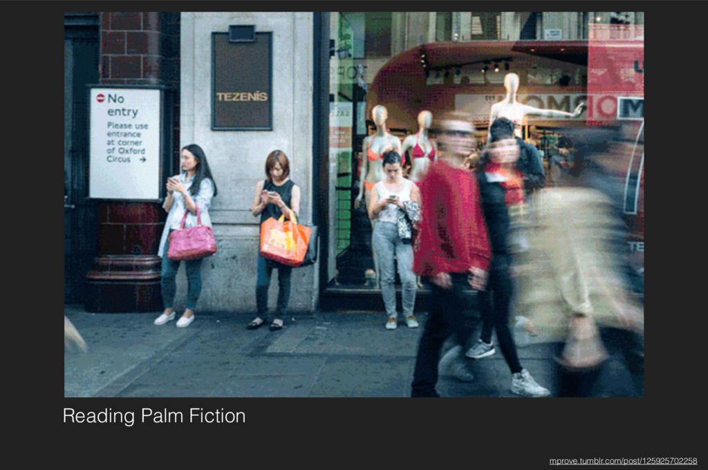 Reading Palm Fiction mprove.tumblr.com/post/125...