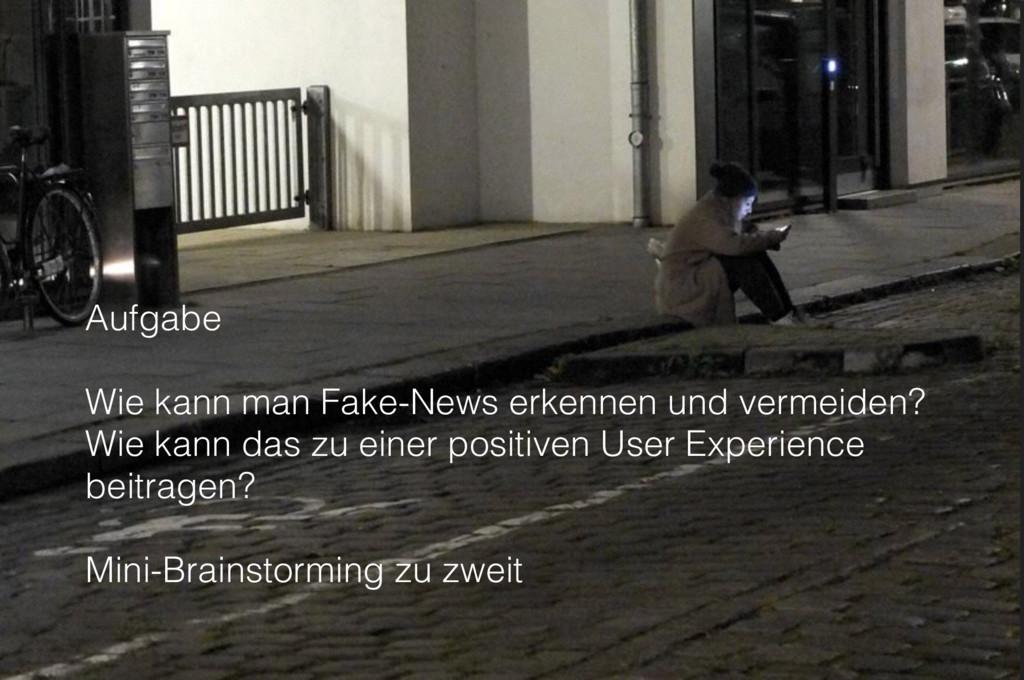 Aufgabe Wie kann man Fake-News erkennen und ver...
