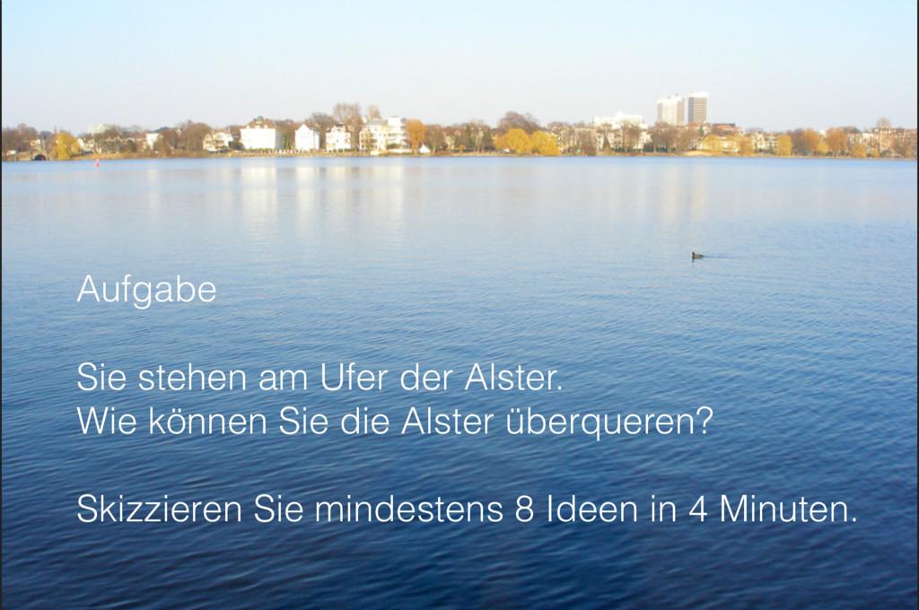 Aufgabe Sie stehen am Ufer der Alster. Wie könn...