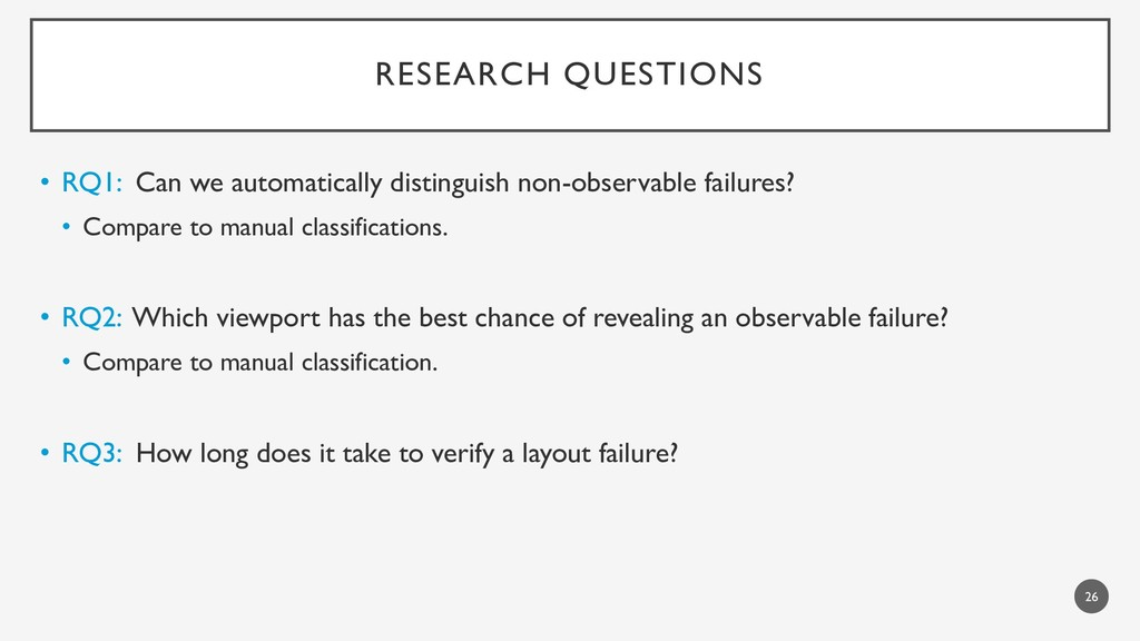 RESEARCH QUESTIONS • RQ1: Can we automatically ...
