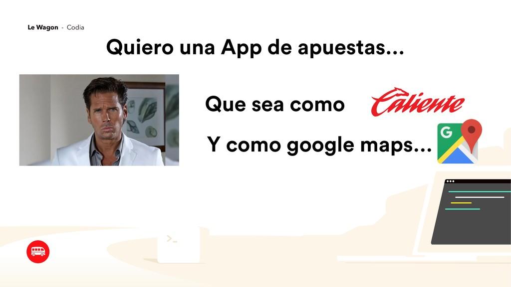 Quiero una App de apuestas… Que sea como Y como...