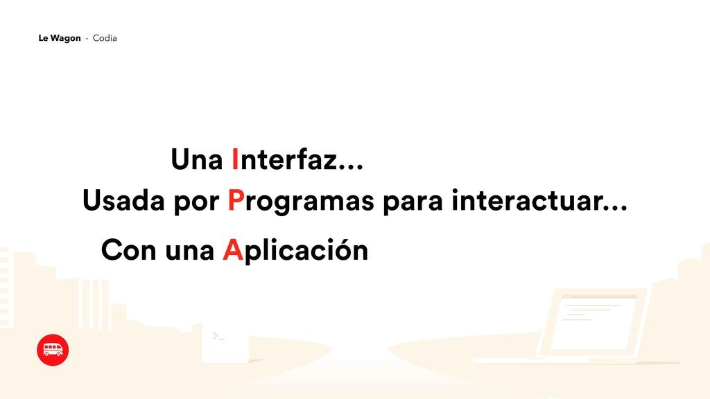 Una Interfaz… Usada por Programas para interact...