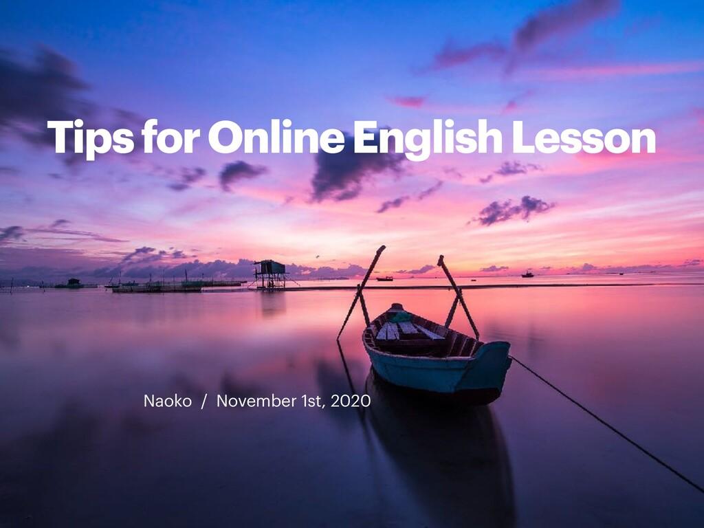 Tips for Online English Lesson Naoko / November...
