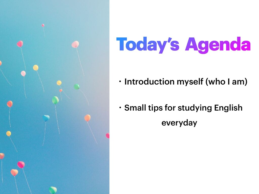 Today's Agenda ɾIntroduction myself (who I am) ...