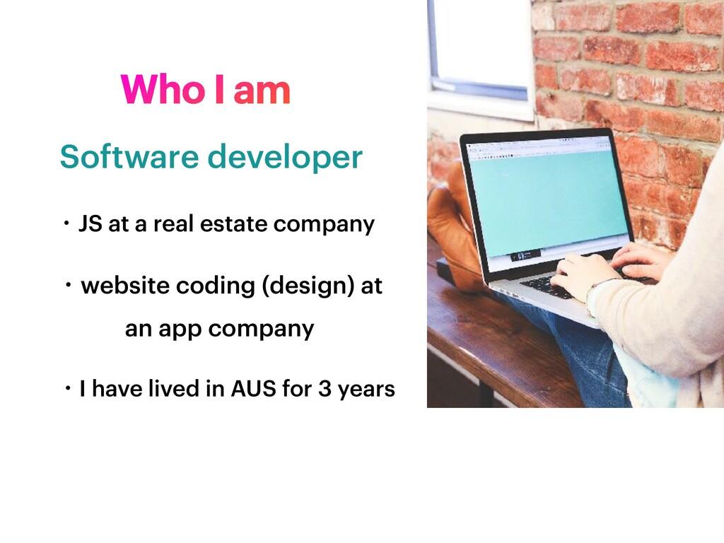 Software developer Who I am ɾJS at a real estat...