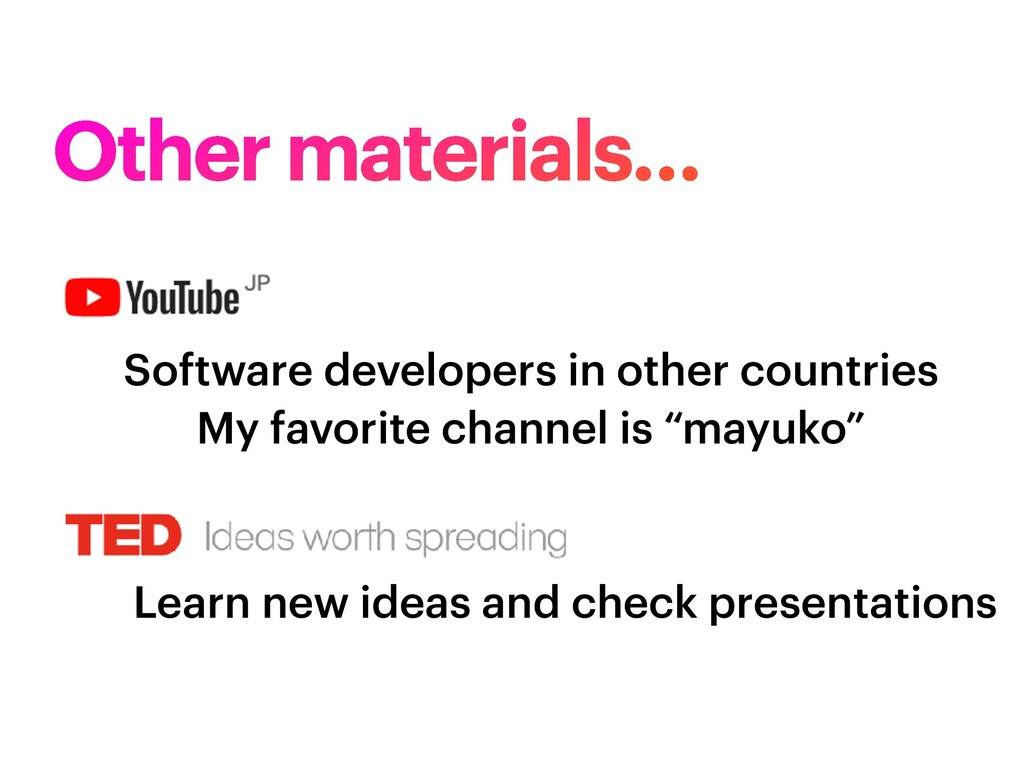 Other materials… Software developers in other c...