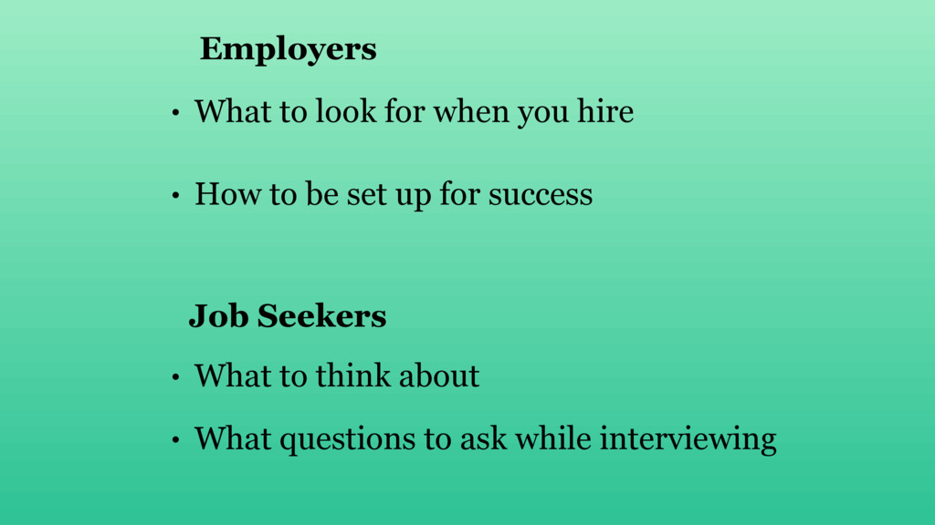 • What to look for when you hire • How to be se...