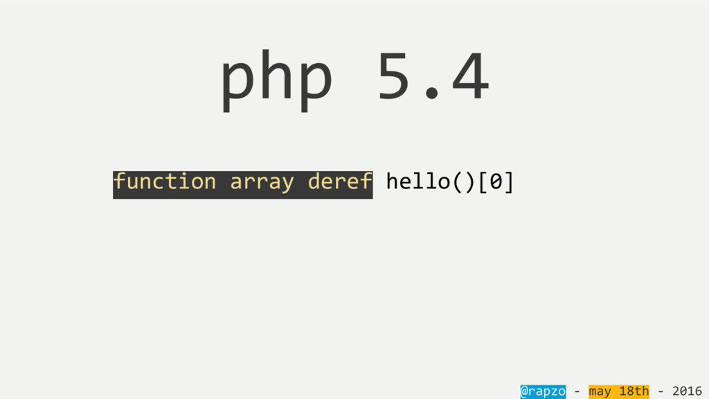 @rapzo - may 18th - 2016 php 5.4 function array...