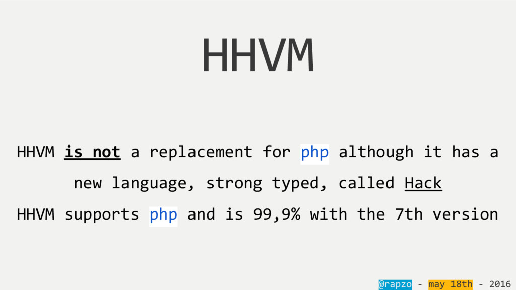@rapzo - may 18th - 2016 HHVM HHVM is not a rep...