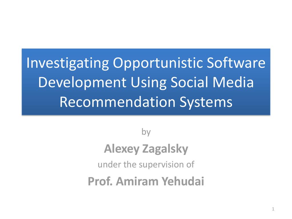 Investigating Opportunistic Software Developmen...