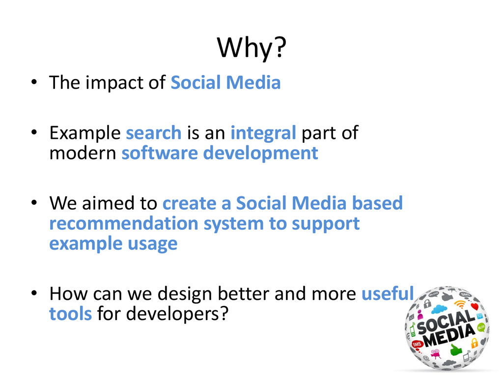 Why? • The impact of Social Media • Example sea...