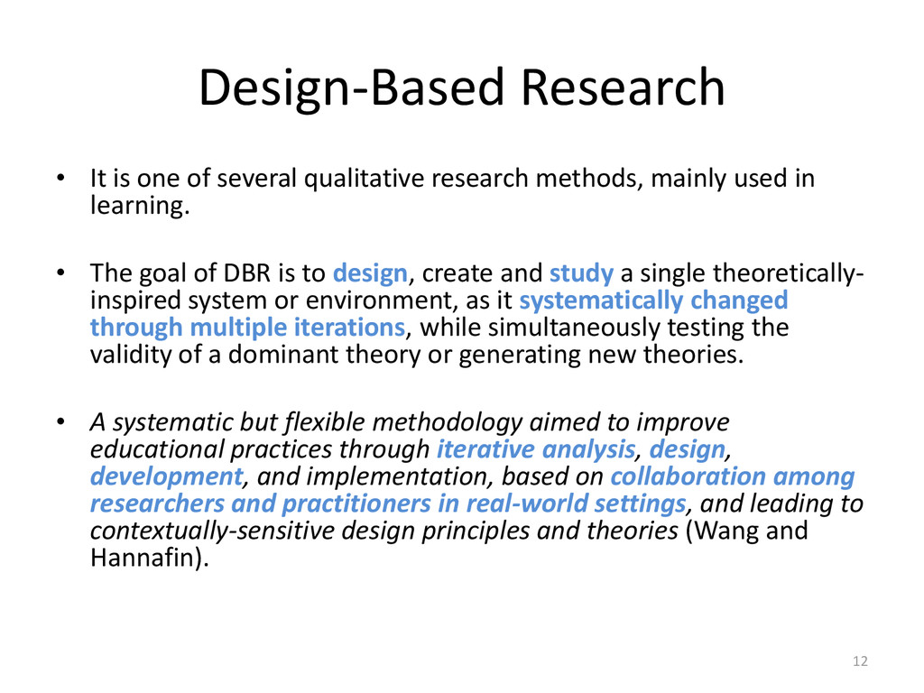 Design-Based Research • It is one of several qu...