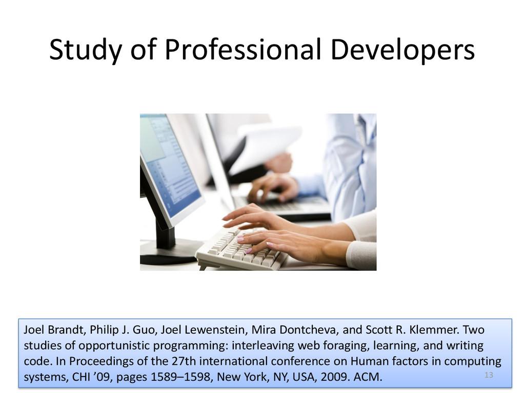 Study of Professional Developers Joel Brandt, P...