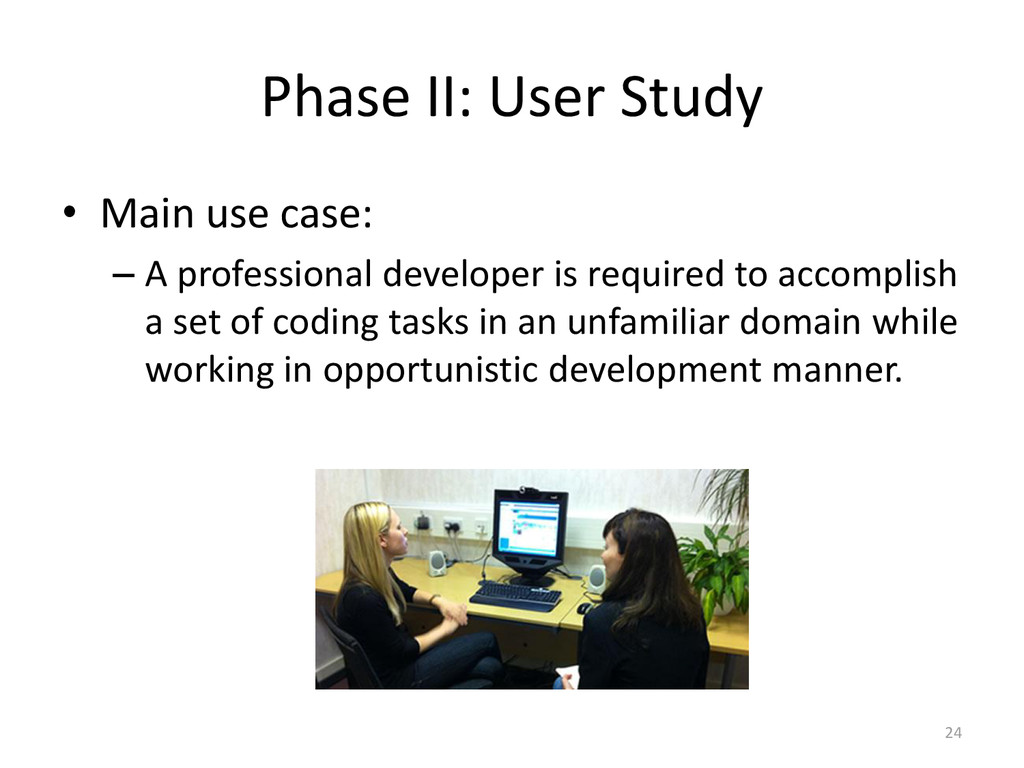 Phase II: User Study • Main use case: – A profe...
