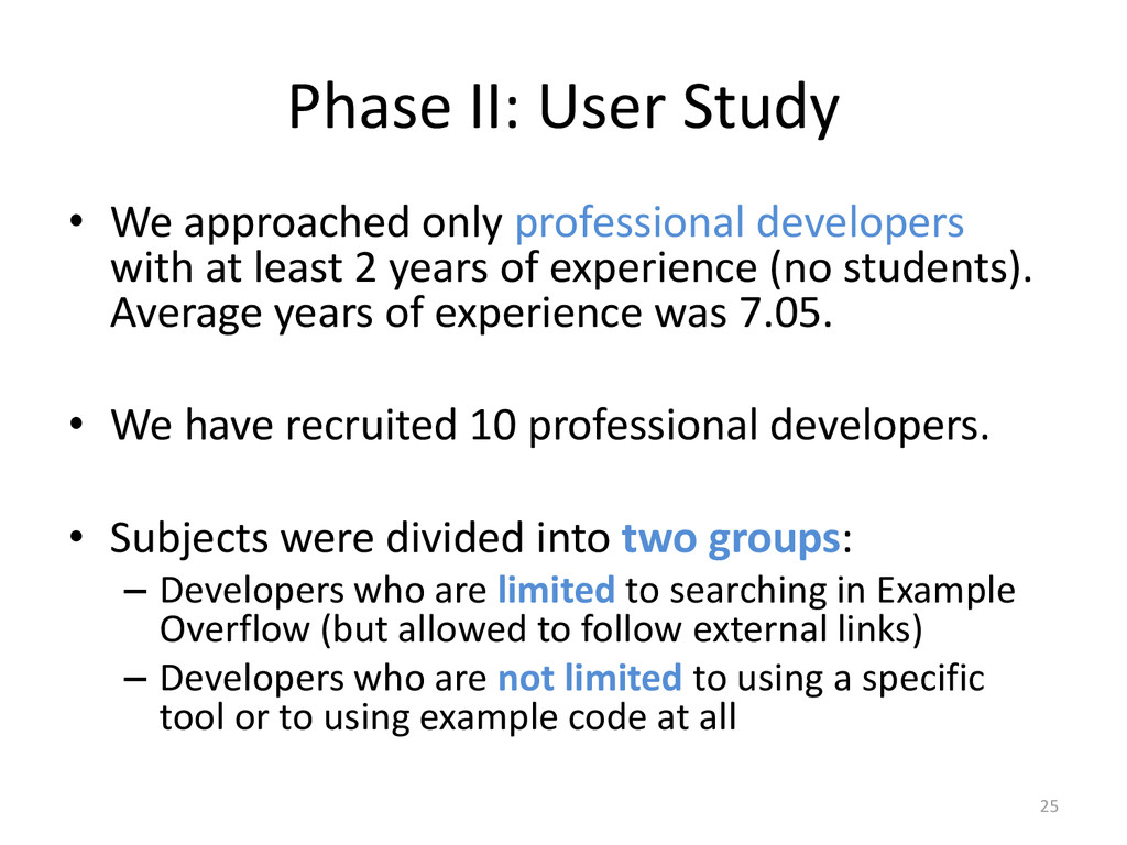 Phase II: User Study • We approached only profe...