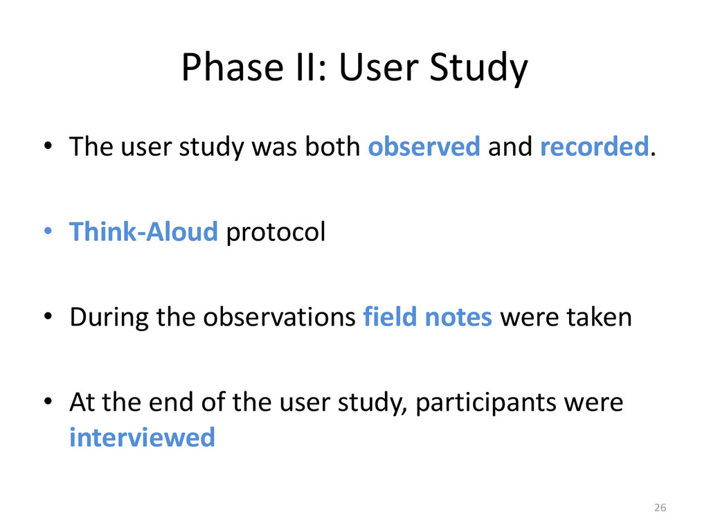 Phase II: User Study • The user study was both ...