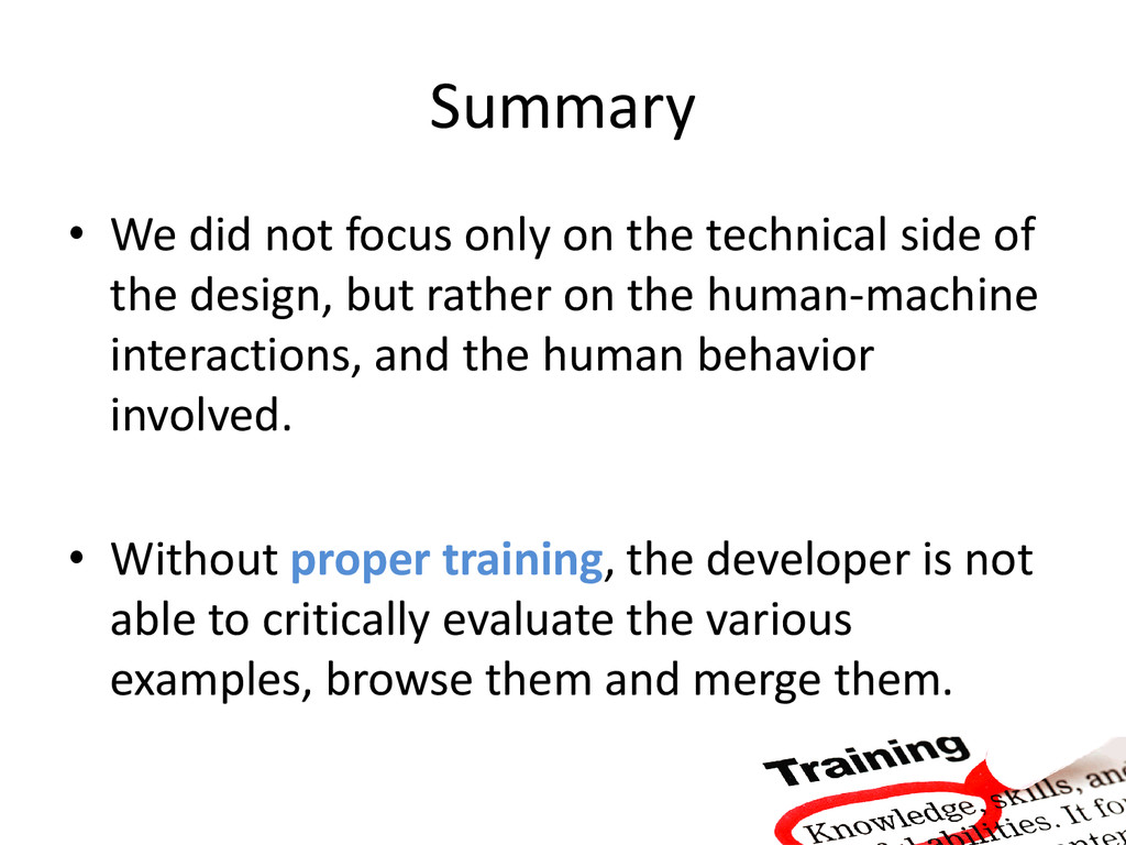 Summary • We did not focus only on the technica...