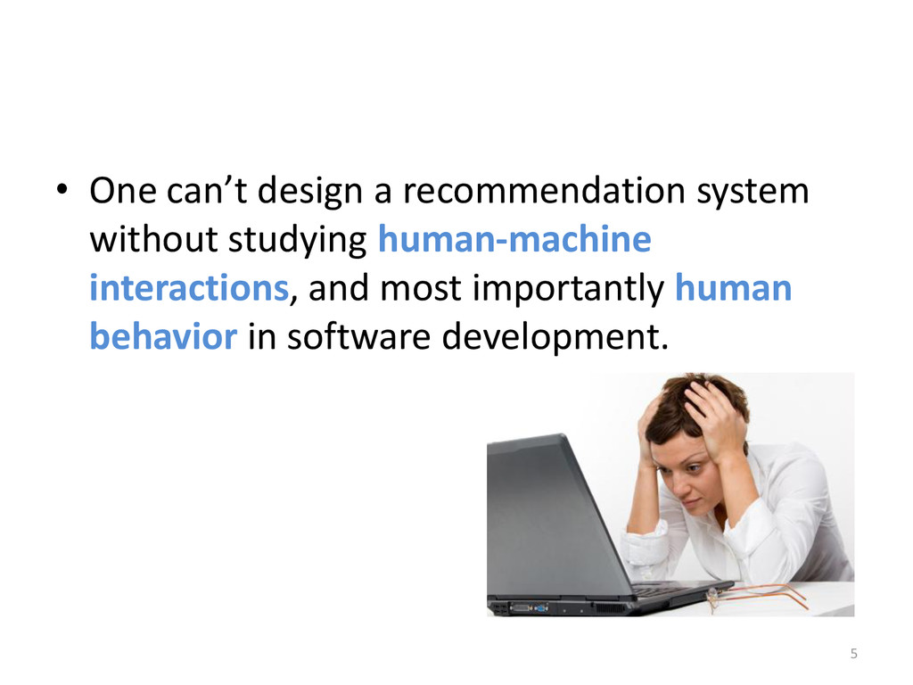 • One can't design a recommendation system with...