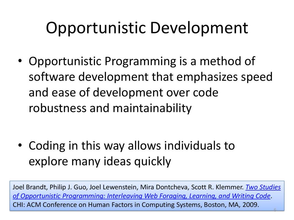 Opportunistic Development • Opportunistic Progr...