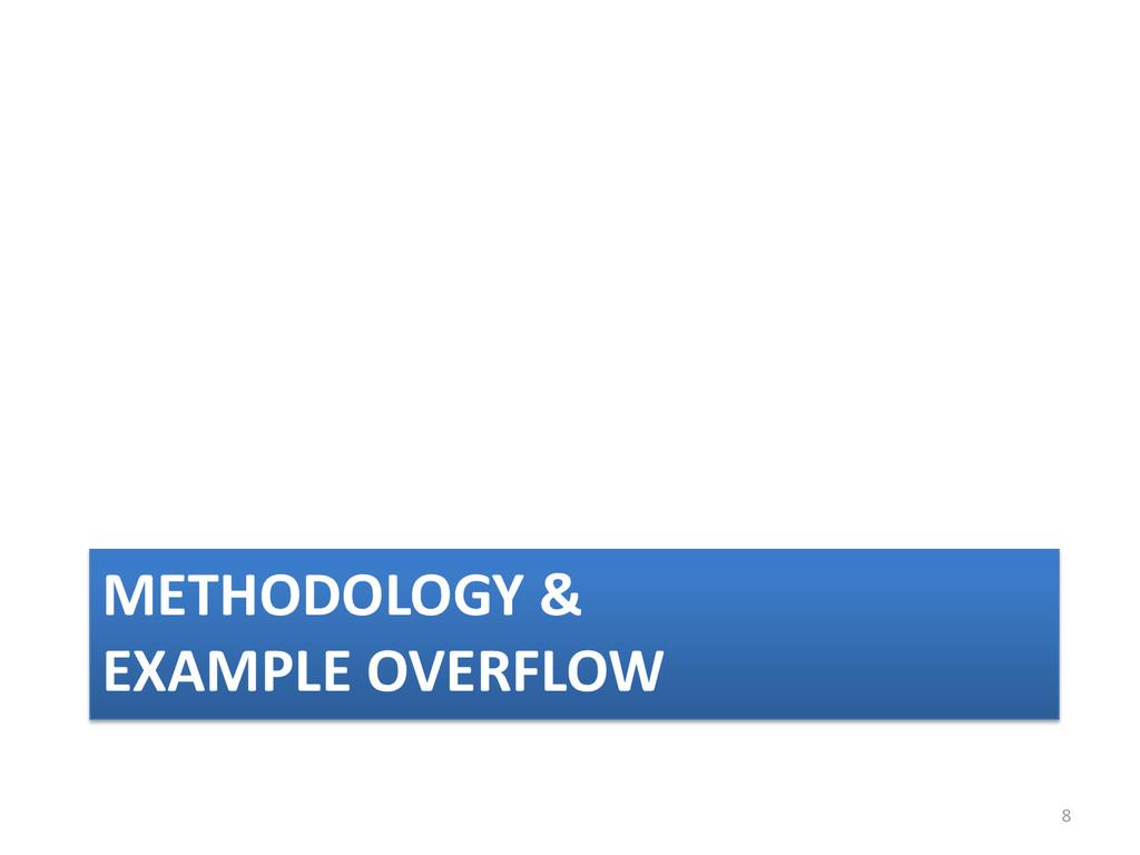 METHODOLOGY & EXAMPLE OVERFLOW 8